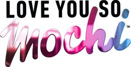 Love You So Mochi